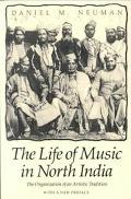 Life of Music in North India The Organization of an Artistic Tradition