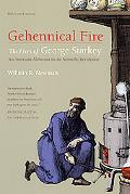 Gehennical Fire The Lives of George Starkey, an American Alchemist in the Scientific Revolution