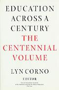 Education Across a Century The Centennial Volume  One Hundredth Yearbook of the National Soc...