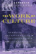 Work of Culture Symbolic Transformation in Psychoanalysis and Anthropology