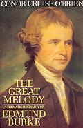 Great Melody A Thematic Biography and Commented Anthology of Edmund Burke
