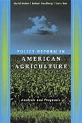 Policy Reform in American Agriculture Analysis and Prognosis