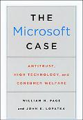 The Microsoft Case: Antitrust, High Technology, and Consumer Welfare
