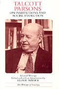 Talcott Parsons on Institutions and Social Evolution: Selected Writings (Heritage of Sociolo...