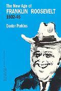 New Age of Franklin Roosevelt, 1932-1945.