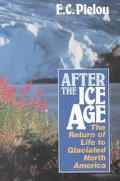 After the Ice Age The Return of Life to Glaciated North America