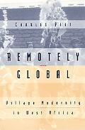 Remotely Global Village Modernity in West Africa