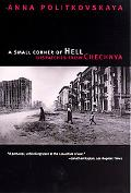 Small Corner of Hell Dispatches from Chechnya