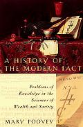 History of the Modern Fact Problems of Knowledge in the Sciences of Wealth and Society