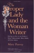 Proper Lady and the Woman Writer Ideology As Style in the Works of Mary Wollstonecraft, Mary...