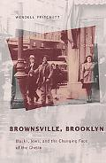 Brownsville, Brooklyn Black, Jews, and the Changing Face of the Ghetto