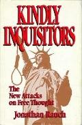 Kindly Inquisitors The New Attacks on Free Thought