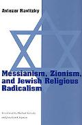 Messianism, Zionism, and Jewish Religious Radicalism