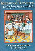 Medieval Kitchen Recipes from France and Italy