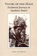 Voices of the Magi Enchanted Journeys in Southeast Brazil