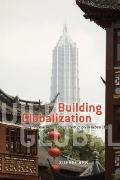 Building Globalization: Transnational Architecture Production in Urban China