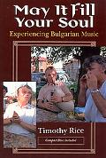 May It Fill Your Soul Experiencing Bulgarian Music