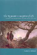 Romantic Conception Of Life Science And Philosophy In The Age Of Goethe