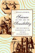 Science in the Age of Sensibility The Sentimental Empiricists of the French Enlightment