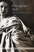 Disruptive Acts The New Woman in Fin-De-Siecle France