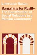 Bargaining for Reality The Construction of Social Relations in a Muslim Community