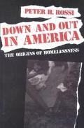 Down and Out in America The Origins of Homelessness