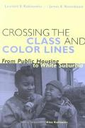 Crossing the Class and Color Lines From Public Housing to White Suburbia
