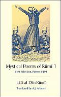 Mystical Poems of Rumi; First Selection, Poems 1-200