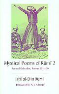 Mystical Poems of Rumi, 2 Second Selection Poems 201-400