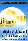 Institutional Change and Healthcare Organizations Transformation of a Healthcare Field