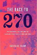 Race to 270 The Electoral College And the Campaign Strategies of 2000 And 2004