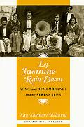 Let Jasmine Rain Down Song and Remembrance Among Syrian Jews