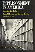Imprisonment in America Choosing the Future