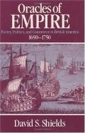 Oracles of Empire Poetry, Politics, and Commerce in British America, 1690-1750