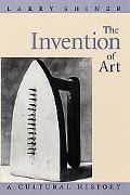 Invention of Art A Cultural History