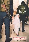 Dark Hope Working at Peace in Israel And Palestine