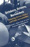 Drinkers, Drivers, and Bartenders: Balancing Private Choices and Public Accountability