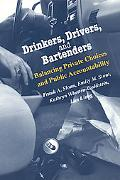 Drinkers, Drivers, and Bartenders Balancing Private Choices and Public Accountability