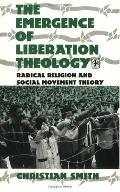 Emergence of Liberation Theology Radical Religion and Social Movement Theory