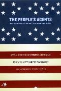 The People's Agents and the Battle to Protect the American Public: Special Interests, Govern...
