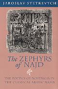 Zephyrs of Najd The Poetics of Nostalgia in the Classical Arabic Nasib