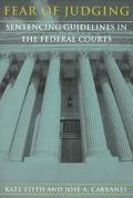 Fear of Judging Sentencing Guidelines in the Federal Courts