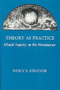 Theory As Practice Ethical Inquiry in the Renaissance
