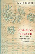 Common Prayer The Language of Public Devotion in Early Modern England