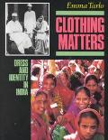Clothing Matters Dress and Identity in India