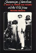 Shamanism, Colonialism, and the Wild Man A Study in Terror and Healing