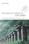 Rearranging The Landscape Of The Gods The Politics Of A Pilgrimage Site In Japan, 1573-1912