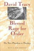 Blessed Rage for Order The New Pluralism in Theology  With a New Preface