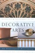 Materials and Techniques in the Decorative Arts An Illustrated Dictionary
