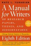 A Manual for Writers of Research Papers, Theses, and Dissertations, Eighth Edition: Chicago ...